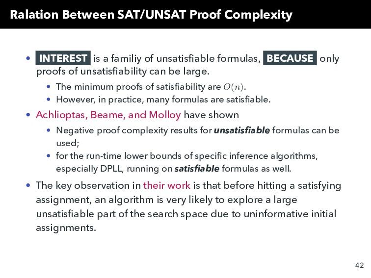 Ralation Between SAT/UNSAT Proof Complexity • I...