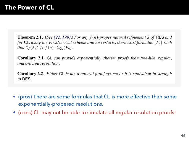 The Power of CL • (pros) There are some formula...