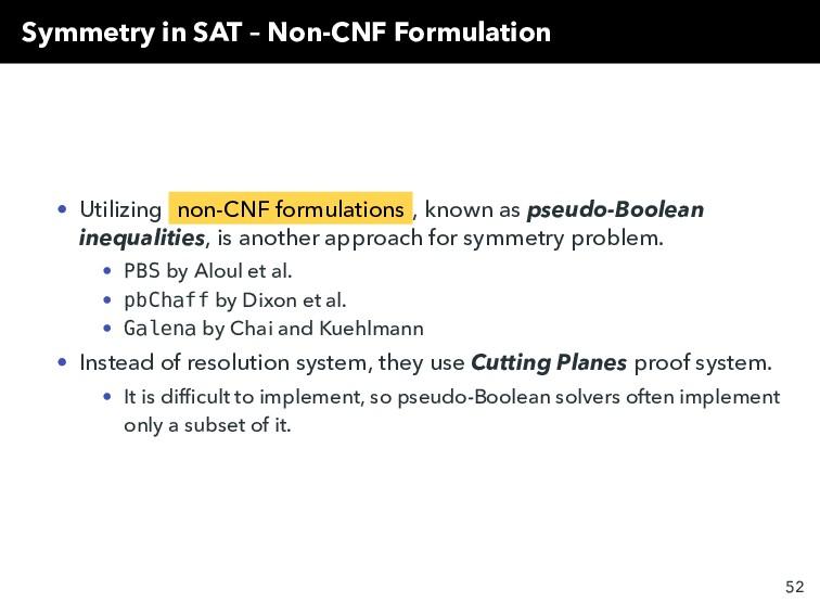 Symmetry in SAT – Non-CNF Formulation • Utilizi...