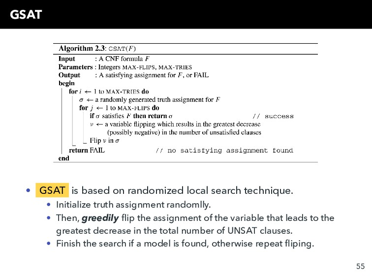 GSAT • GSAT is based on randomized local search...