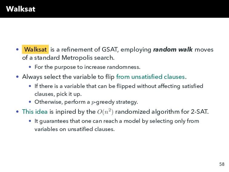 Walksat • Walksat is a refinement of GSAT, emplo...