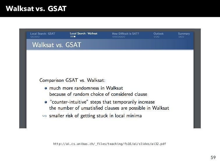 Walksat vs. GSAT http://ai.cs.unibas.ch/_files/...