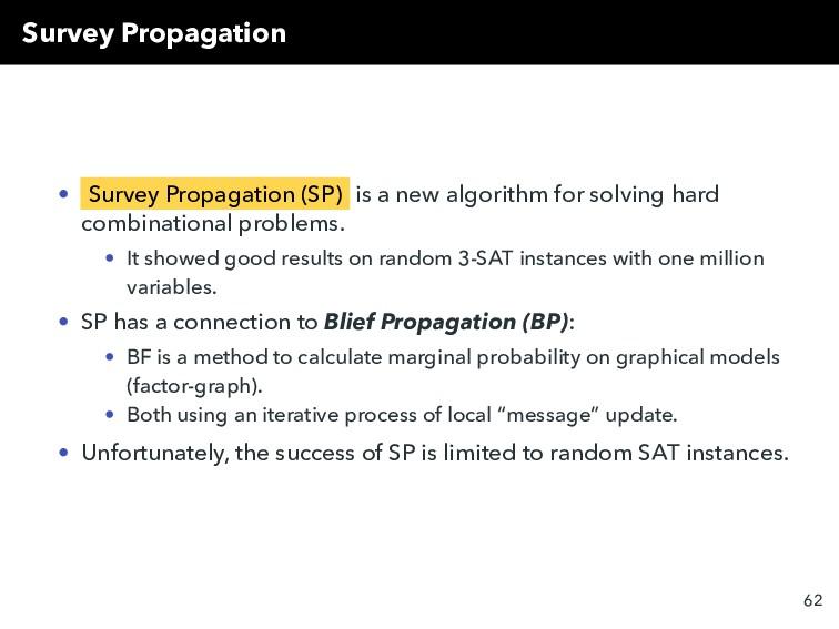 Survey Propagation • Survey Propagation (SP) is...