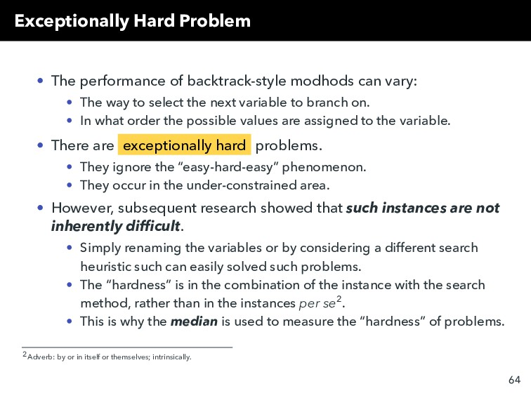 Exceptionally Hard Problem • The performance of...