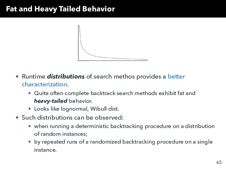 Fat and Heavy Tailed Behavior • Runtime distrib...