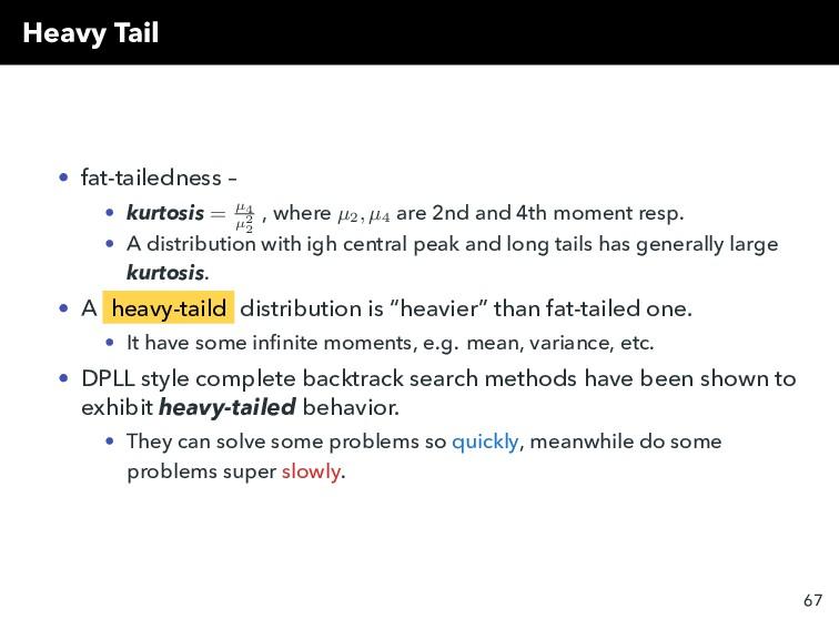 Heavy Tail • fat-tailedness – • kurtosis = µ4 µ...