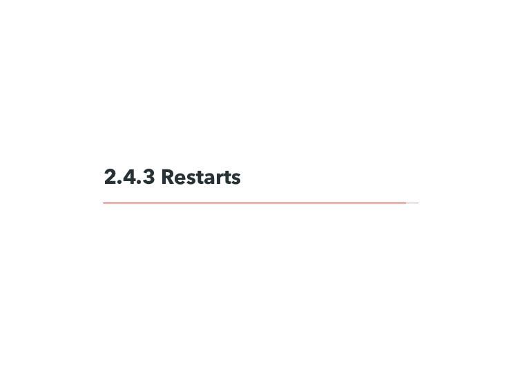 2.4.3 Restarts