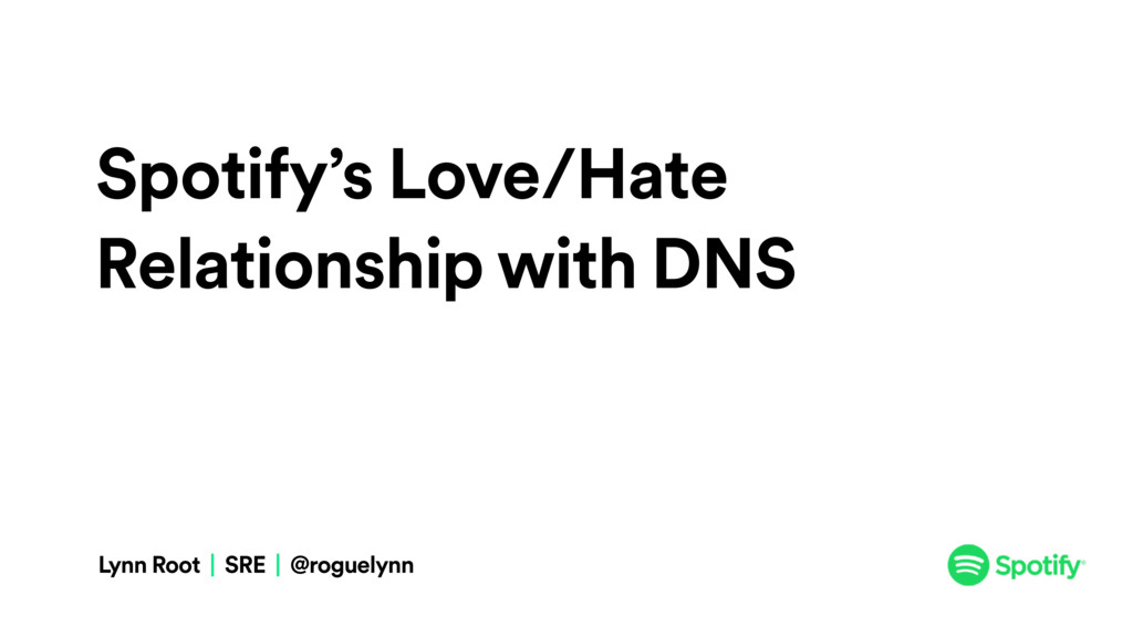 Spotify's Love/Hate Relationship with DNS Lynn ...