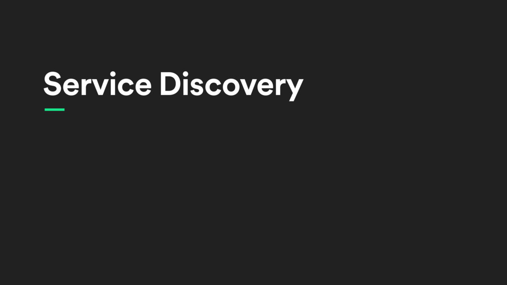Service Discovery —