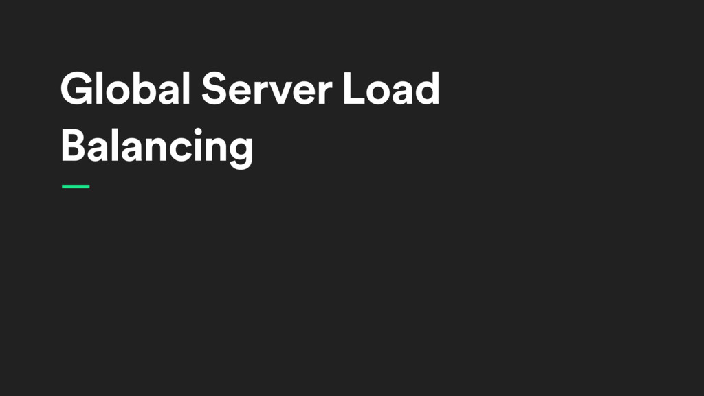 Global Server Load Balancing —