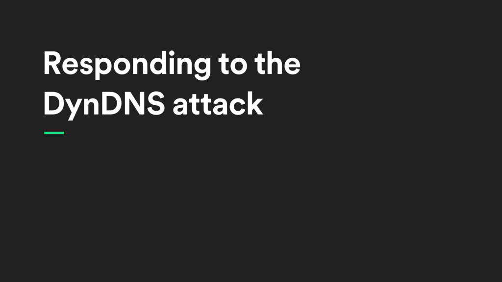 Responding to the DynDNS attack —