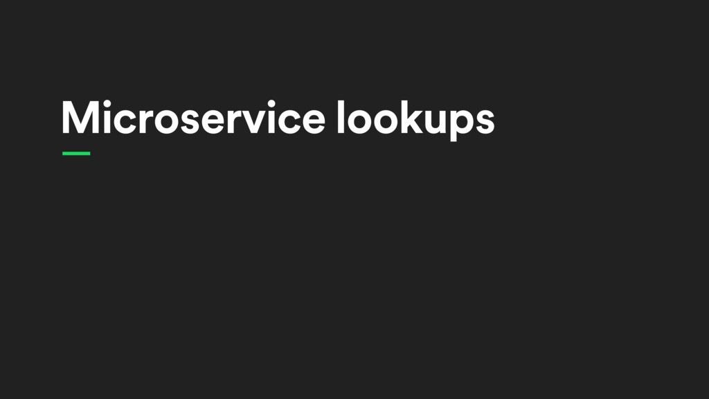 Microservice lookups —