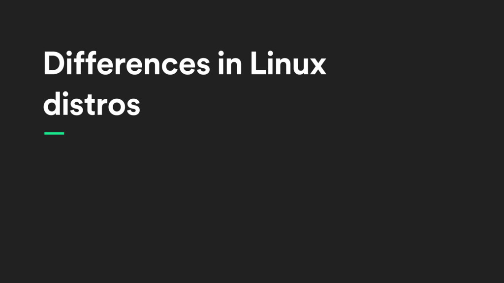 Differences in Linux distros —