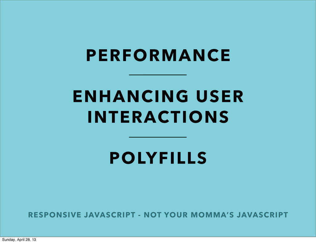 RESPONSIVE JAVASCRIPT - NOT YOUR MOMMA'S JAVASC...