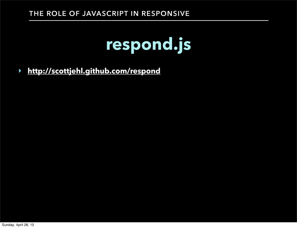 THE ROLE OF JAVASCRIPT IN RESPONSIVE respond.js...
