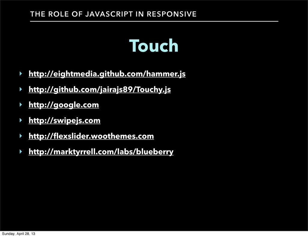 THE ROLE OF JAVASCRIPT IN RESPONSIVE Touch ‣ ht...