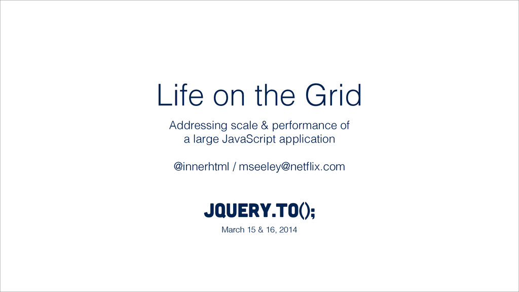 Life on the Grid Addressing scale & performance...