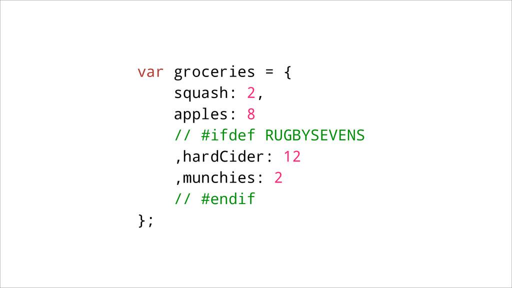var groceries = { squash: 2, apples: 8 // #ifde...