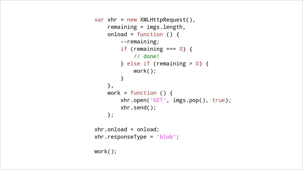 var xhr = new XMLHttpRequest(), remaining = img...