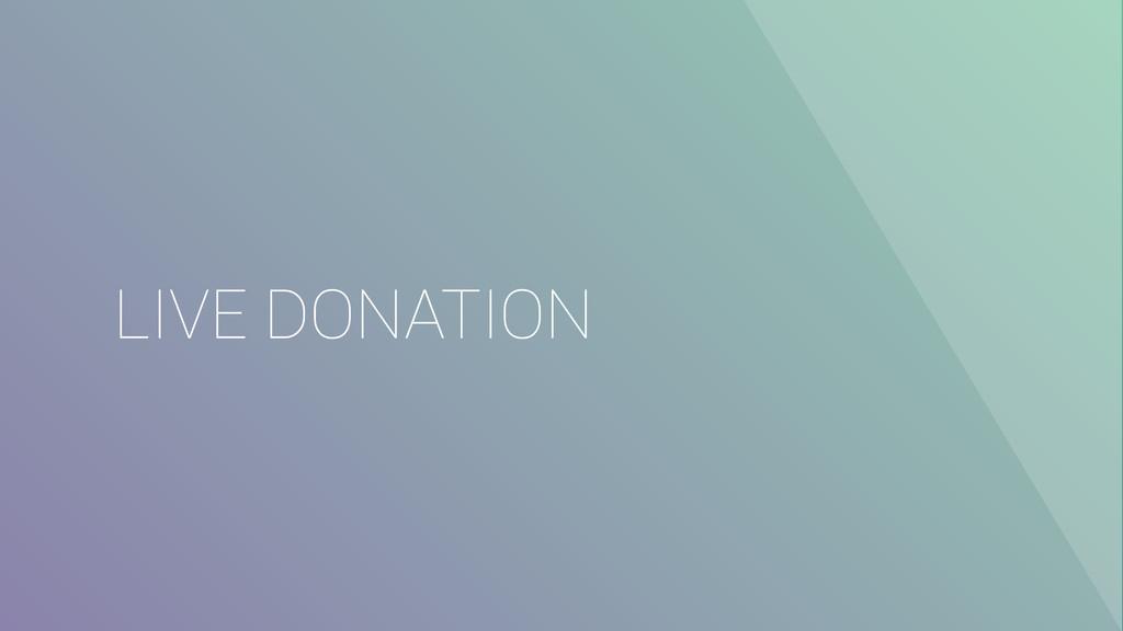 LIVE DONATION