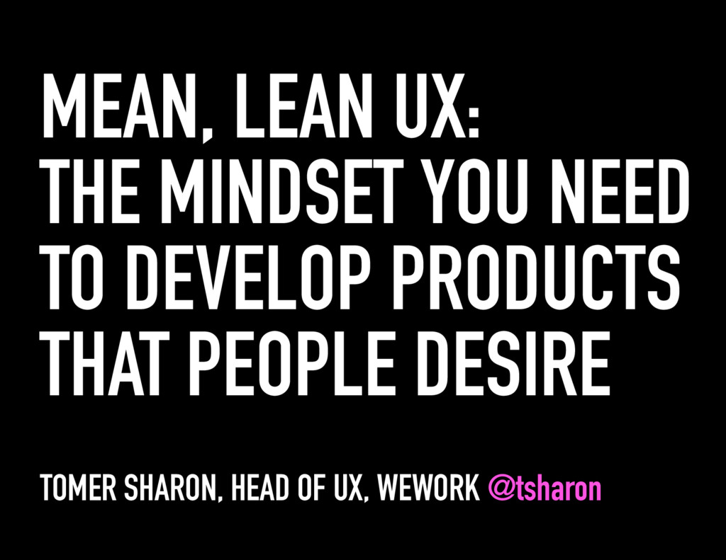 MEAN, LEAN UX: THE MINDSET YOU NEED TO DEVELOP ...