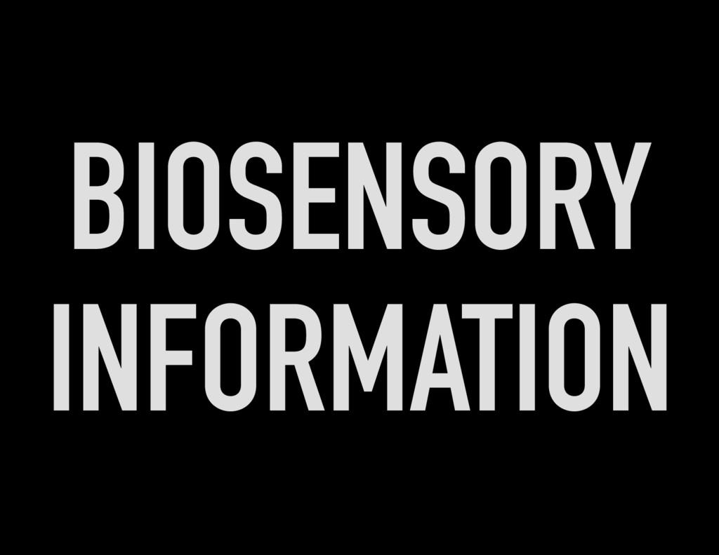 BIOSENSORY INFORMATION