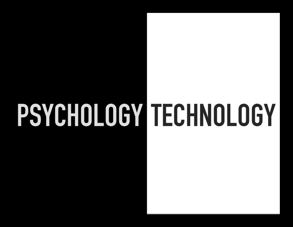 TECHNOLOGY PSYCHOLOGY