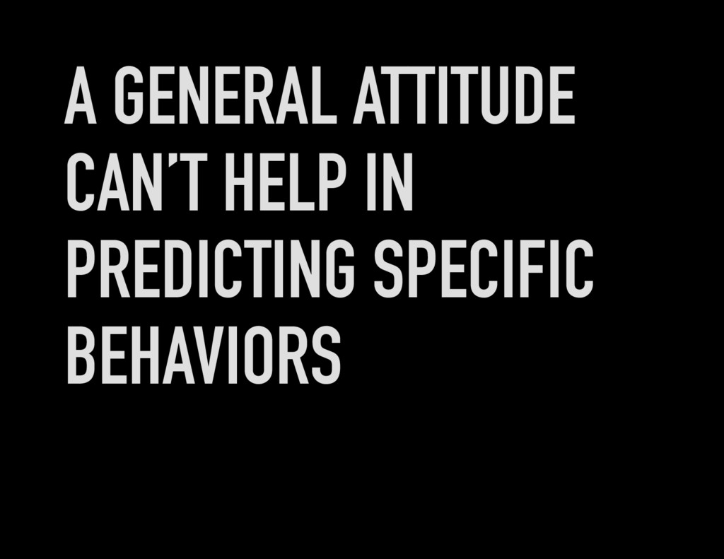 A GENERAL ATTITUDE CAN'T HELP IN PREDICTING SPE...