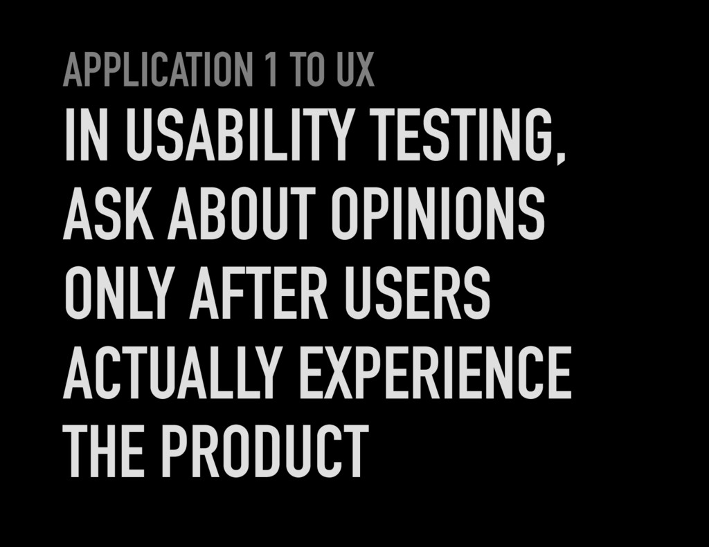 APPLICATION 1 TO UX IN USABILITY TESTING, ASK A...