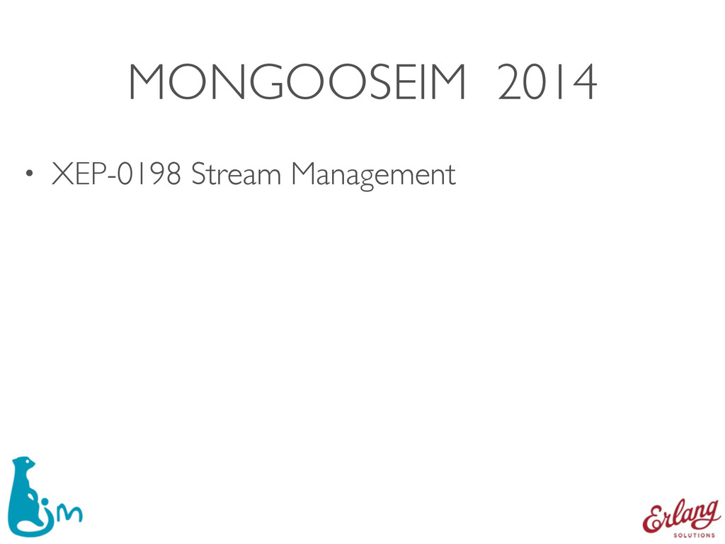 MONGOOSEIM 2014 • XEP-0198 Stream Management
