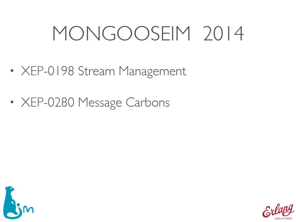 MONGOOSEIM 2014 • XEP-0198 Stream Management • ...