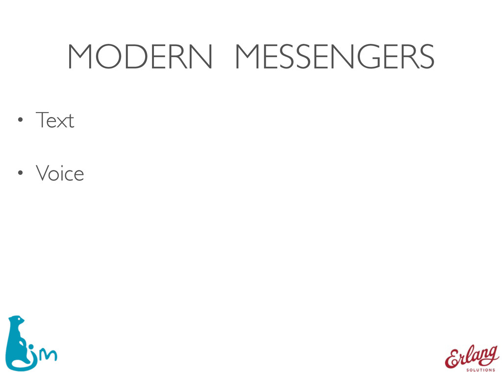 MODERN MESSENGERS • Text • Voice