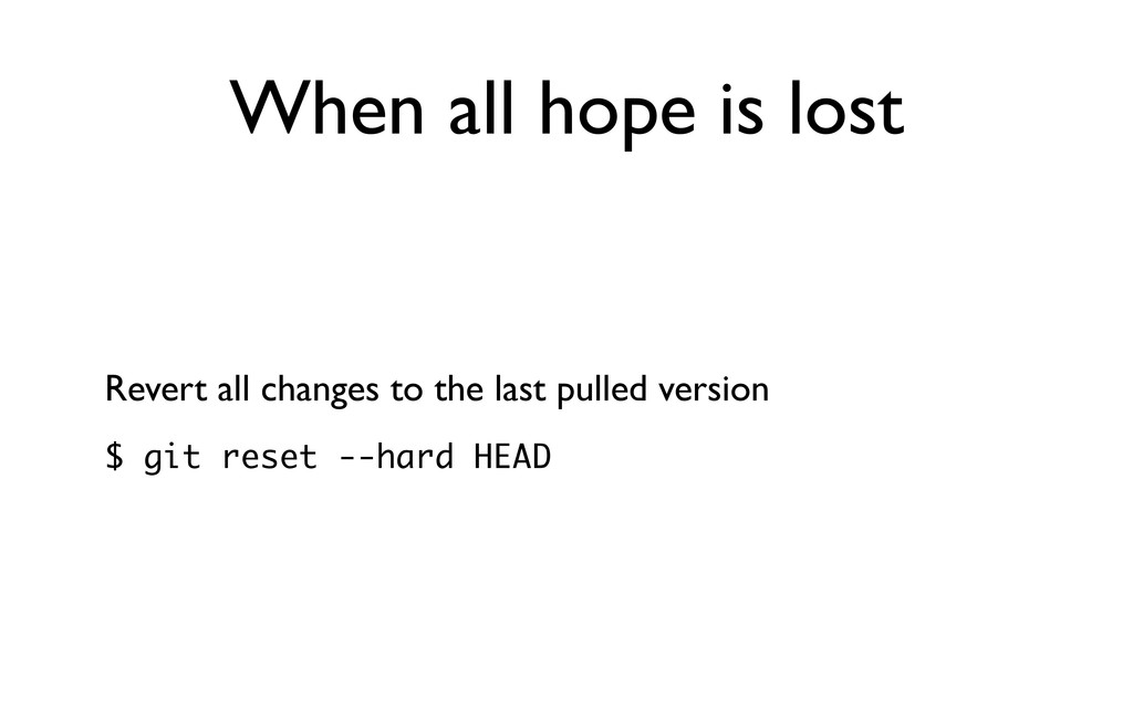 When all hope is lost Revert all changes to the...