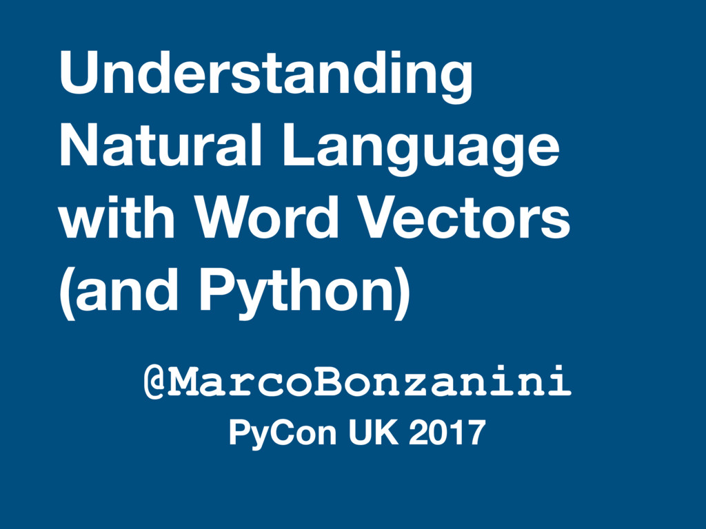 Understanding Natural Language with Word Vecto...