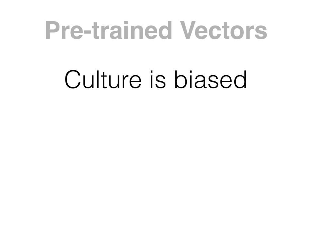 Culture is biased Pre-trained Vectors