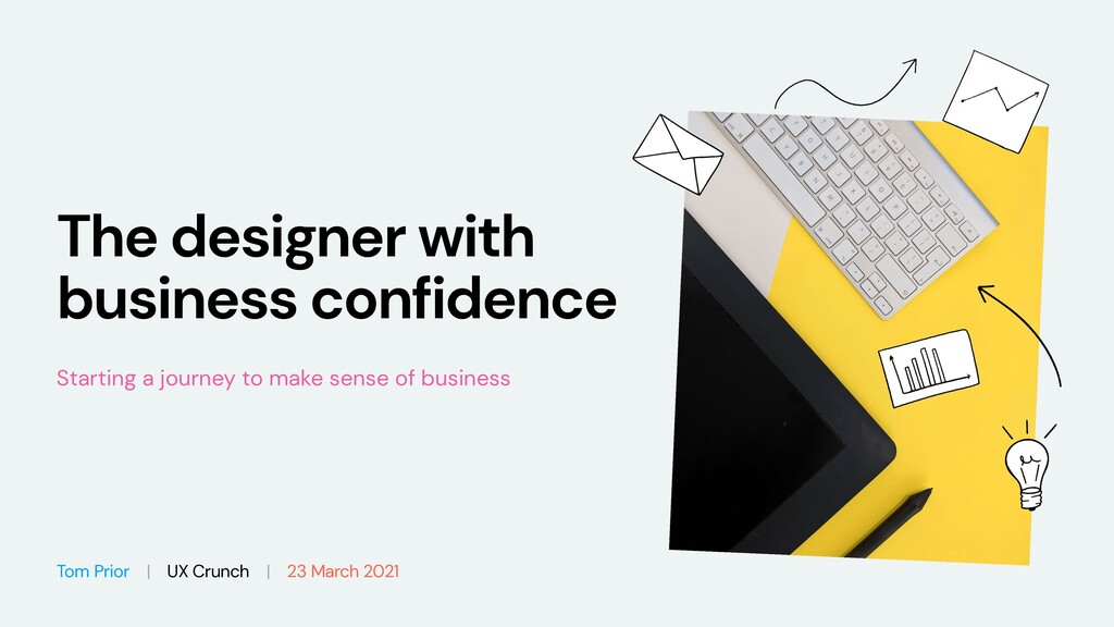 The designer with business confidence Starting ...