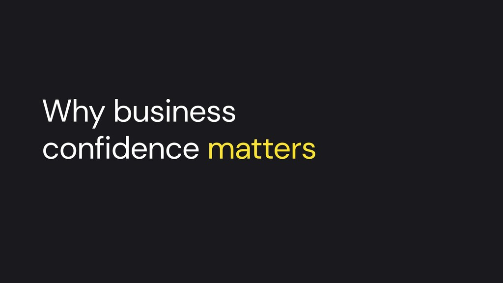 Why business   confidence matters