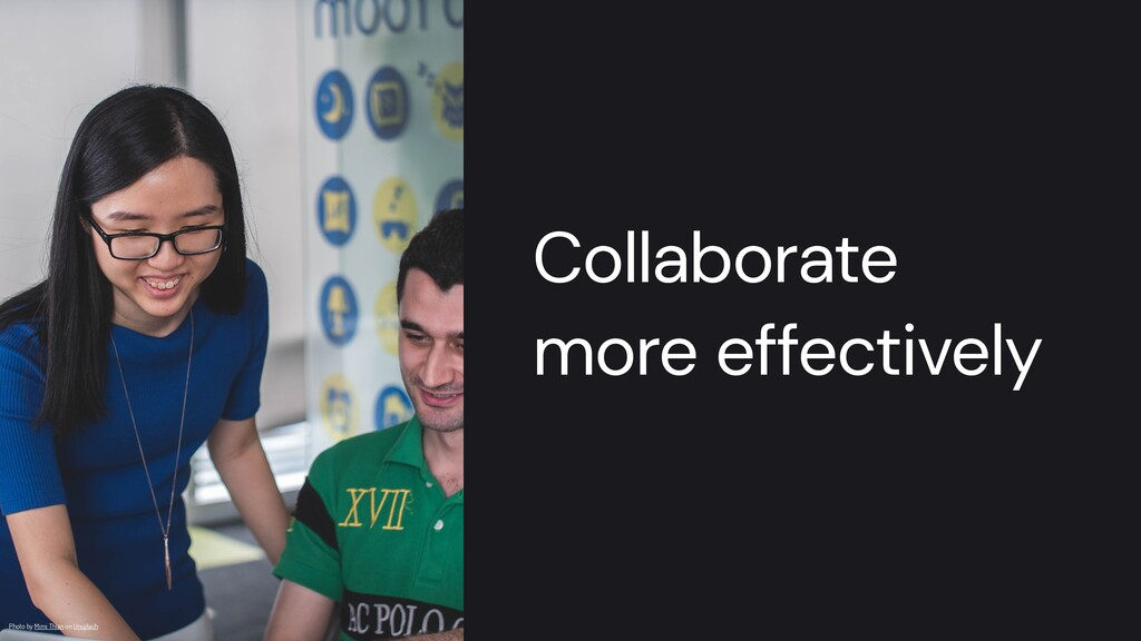 Collaborate more effectively Photo by Mimi Thia...