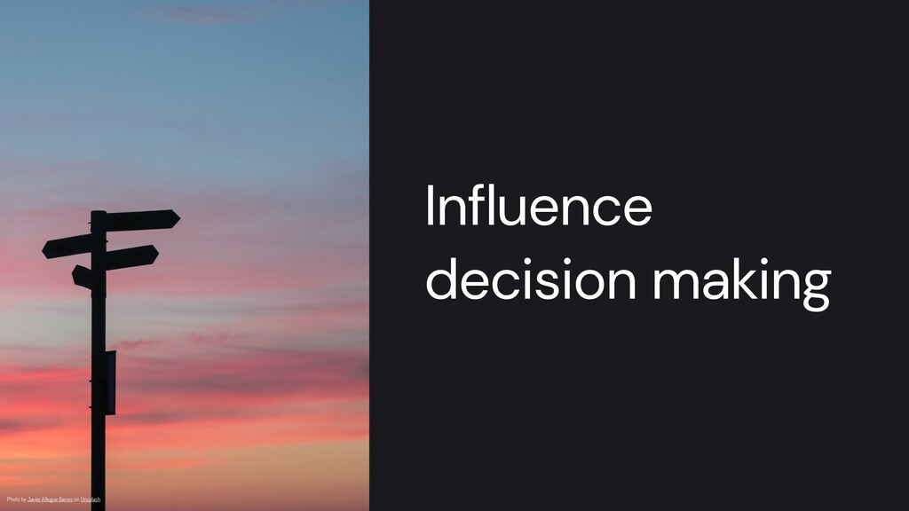 Influence decision making Photo by Javier Alleg...