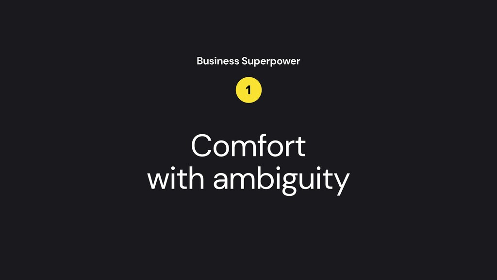 Comfort   with ambiguity Business Superpower 1
