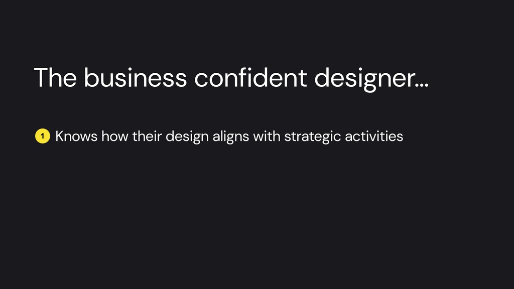 The business confident designer… 1 Knows how th...