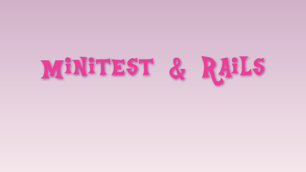Minitest & Rails