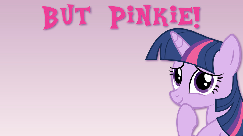 But Pinkie!