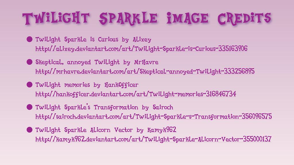 Twilight Sparkle Image Credits • Twilight Spark...
