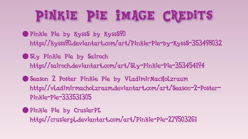 Pinkie Pie Image Credits •Pinkie Pie by KyssS b...
