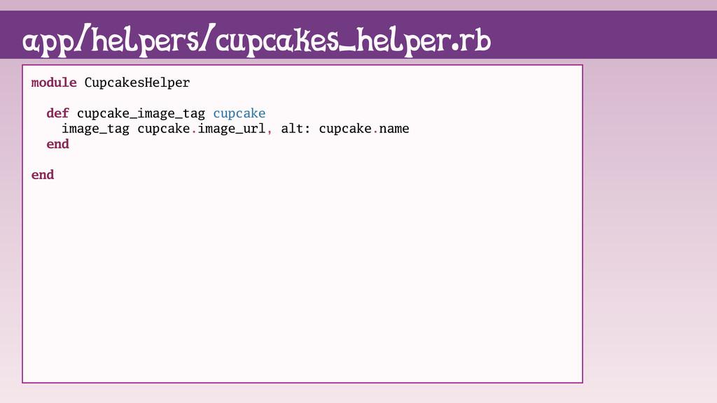 module CupcakesHelper def cupcake_image_tag cup...