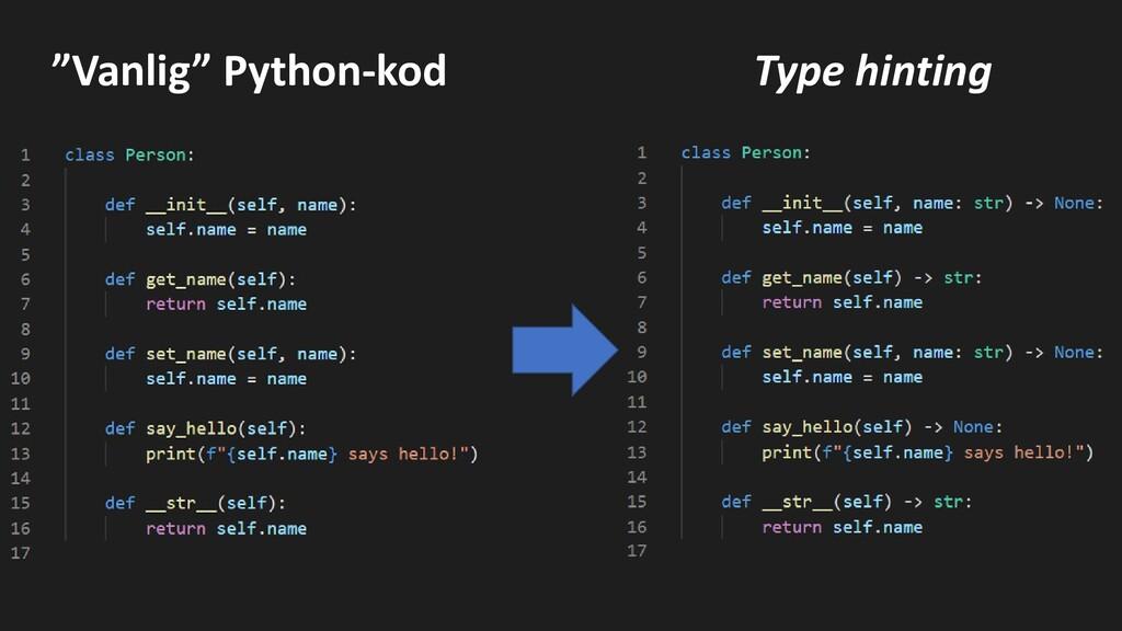 """Vanlig"" Python-kod Type hinting"