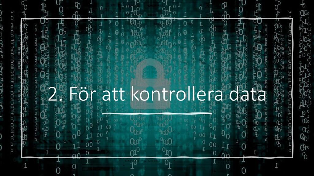 2. För att kontrollera data