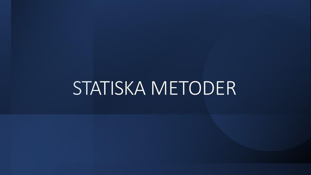 STATISKA METODER