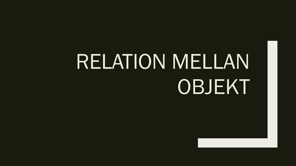 RELATION MELLAN OBJEKT